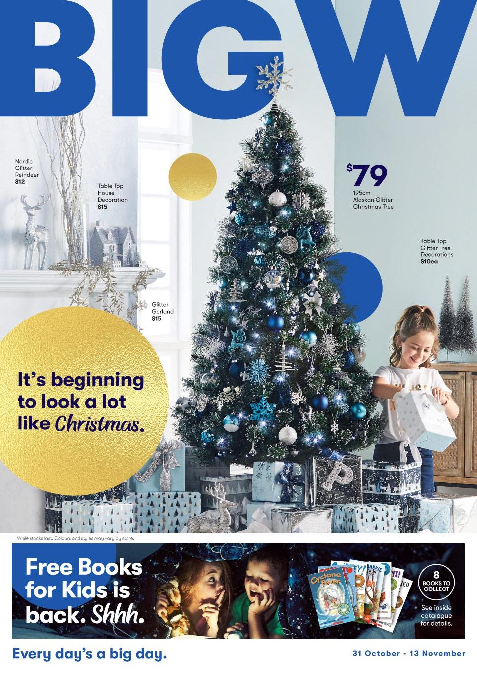 BigW Catalogue 31 October - 13 November 2019. It's Beginning To Look A Lot Like Christmas